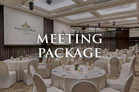 Meeting Package - Goodwood Park Hotel