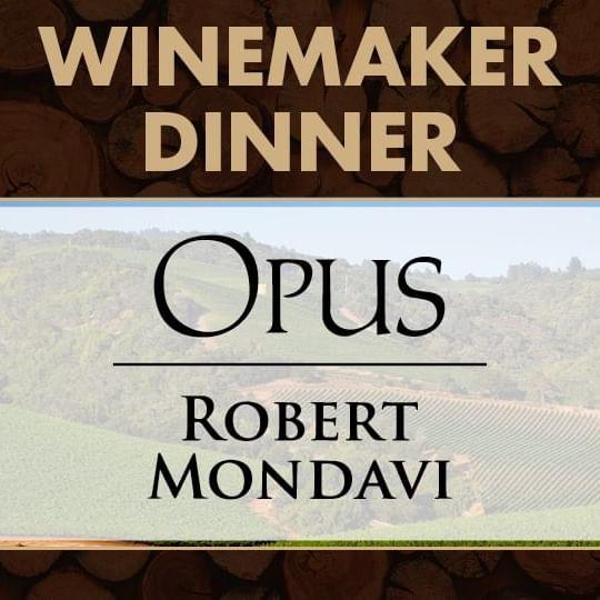 Winemaker Dinner with Opus and Robert Mondavi Logos