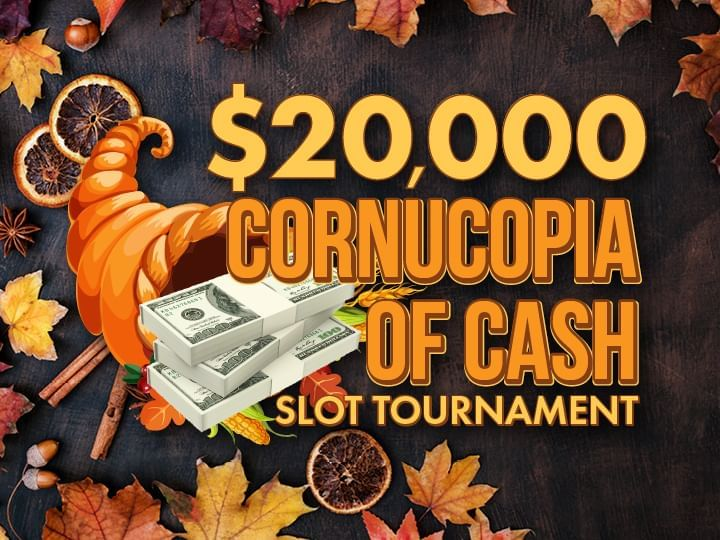 $20,000 Cornucopia of Cash Slot Tournament Promo Logo against wooden background
