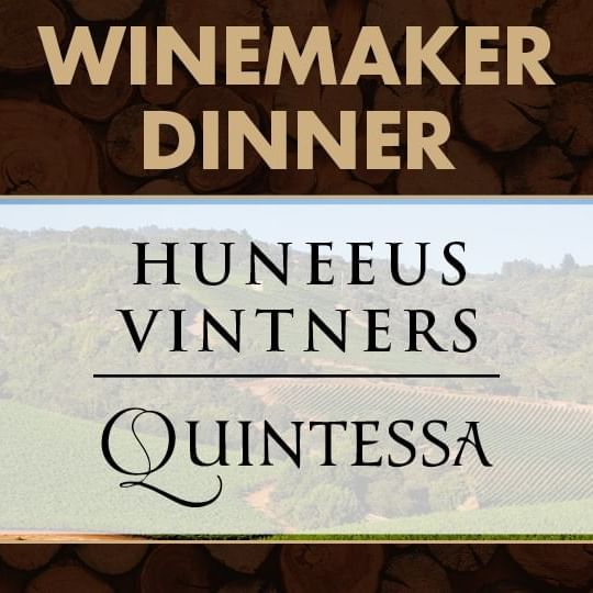 Winemaker Dinner with Huneeus Vintners and Quintessa Logos